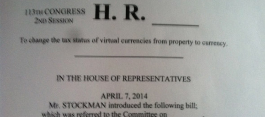 Congressman Stockman Seeks to Introduce Bill to Congress Declaring Bitcoin A Currency, Not Property